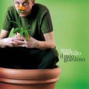 album Il mio giardino - Toni Melillo