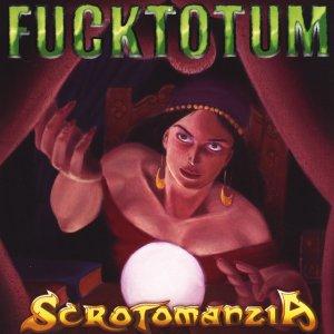 album scrotomanzia - fucktotum