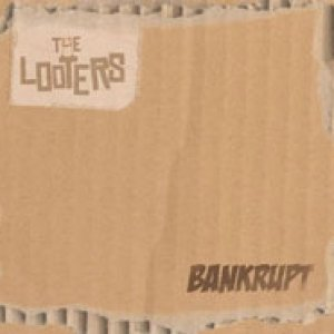 album Bankrupt - The Looters