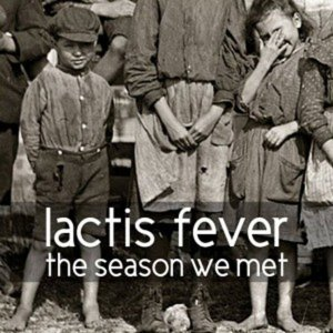 album The Season We Met - Lactis fever