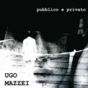 album Pubblico e privato - Ugo Mazzei