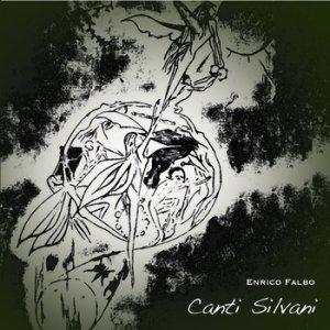 album Canti Silvani - Enrico Falbo