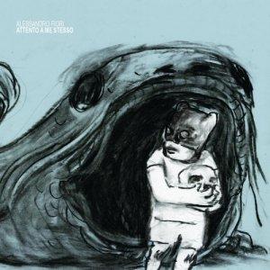 album Attento a me stesso - Alessandro Fiori