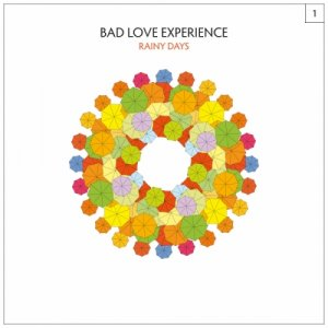 album Rainy Days LP + bonus track - Bad Love Experience