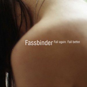 album Fail again. Fail better. - Fassbinder