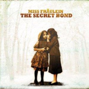 album The secret bond - Miss Fraulein