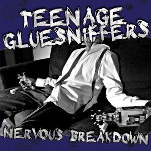 album Nervous Breakdown - Teenage Gluesniffers