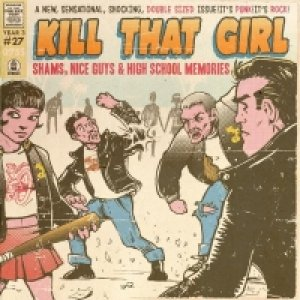 album Shams, Nice Guys & High School Memories - Kill That Girl