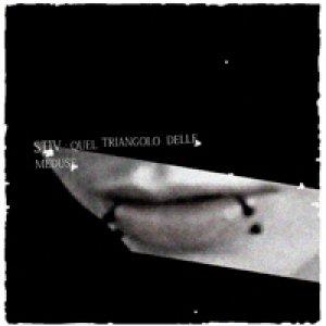 album Quel Triangolo delle Meduse - Stiv
