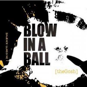 album Blow in a Ball - The Gosh