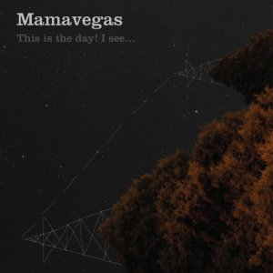 album This Is The Day! I See... - Mamavegas