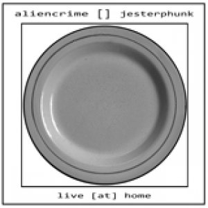 album Live [at] Home - aliencrime & jesterphunk