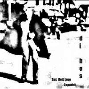 album Gus RolL Love/Capatùly - Di Bos