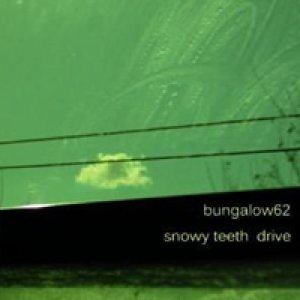 album Snowy Teeth Drive - Bungalow 62