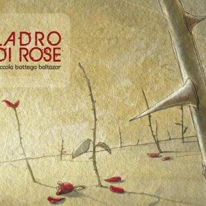 album Ladro di rose - Piccola Bottega Baltazar