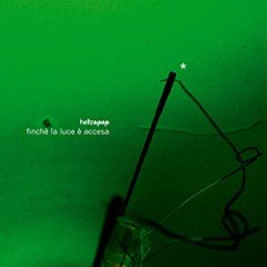 album Finchè la luce è accesa - Hellzapop