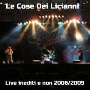 album Live inediti e non 2005-2008 (qualità bootleg) - Le Cose dei Licianni