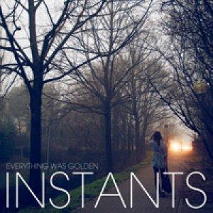 album Instants EP - Everything Was Golden