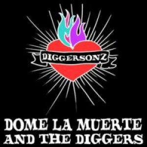 album Diggersonz - Dome La Muerte And The Diggers
