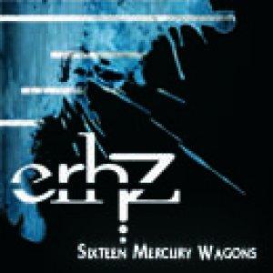 album Sixteen Mercury Wagons - erhZ