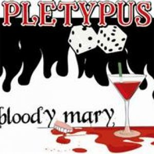 album Bloody Mary - PLETYPUS