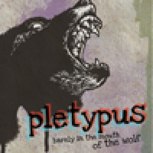 album Barely in the mouth of the wolf - PLETYPUS