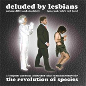 album The Revolution Of Species - Deluded by lesbians