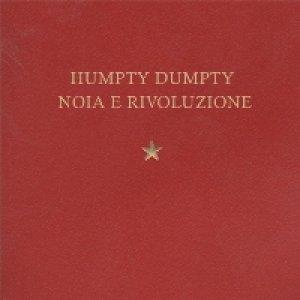 album Noia e Rivoluzione - Humpty Dumpty