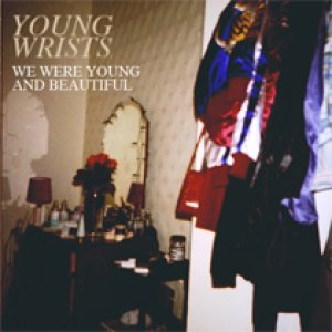 album We were young and beautiful - Young Wrists