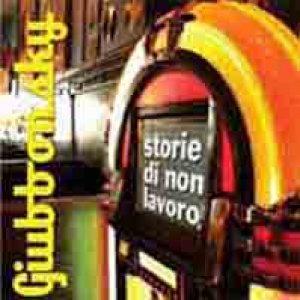 album Storie di Non Lavoro - Giubbonsky