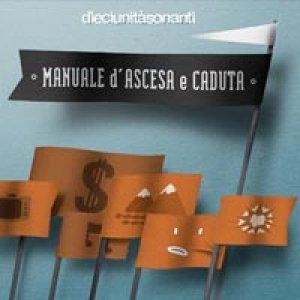 album Manuale d'ascesa e caduta - dieciunitàsonanti