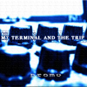 album Promo - My Terminal And The Trip