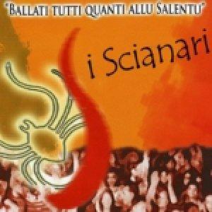 album Ballati tutti quanti allu Salentu - I Scianari
