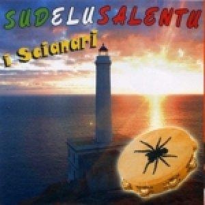 album Sud e lu Salentu - I Scianari