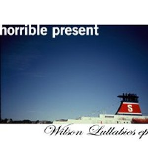 album Wilson Lullabies EP - Horrible Present