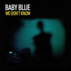 album We don't know - Baby Blue