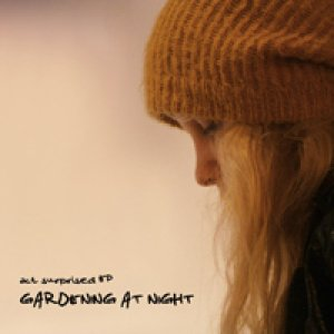 album Act Surprised ep - Gardening at Night