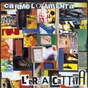 album L'erba cattiva - Carmelo Amenta