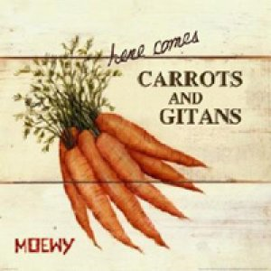 album Here Comes Carrots And Gitans - Moewy