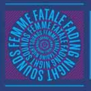 album Fading Night Sounds - Femme Fatale