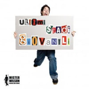 album Ultimi Stadi Giovanili - Mister Wilson