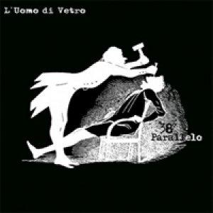 album 38° Parallelo - L'Uomo di Vetro