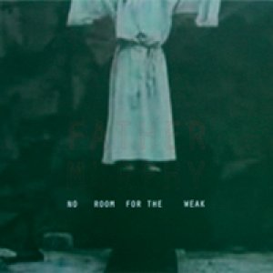 album No room for the weak - Father Murphy