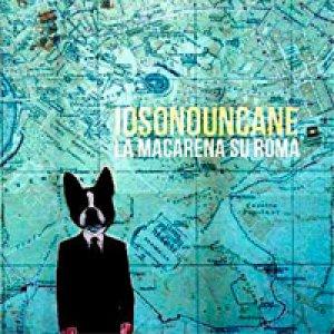album La Macarena su Roma - Iosonouncane