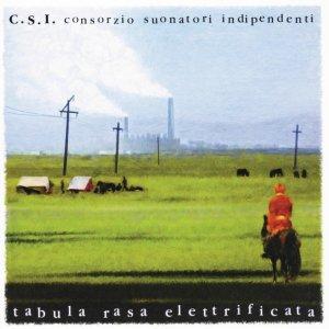 album Tabula Rasa Elettrificata - Consorzio Suonatori Indipendenti (CSI)