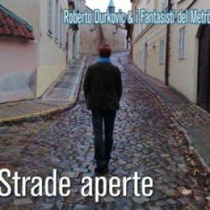 album Strade aperte - Roberto Durkovic e i fantasisti del metrò