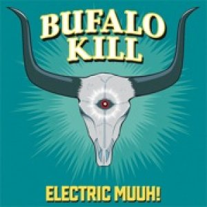 album Electric Muuh! - Bufalo Kill