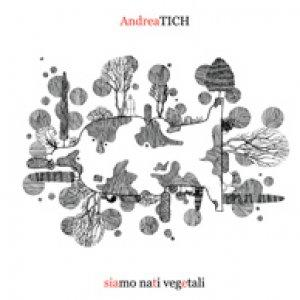 album Siamo nati vegetali - Andrea Tich