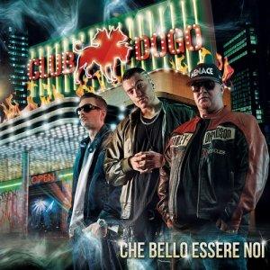 album Che bello essere noi - Club Dogo