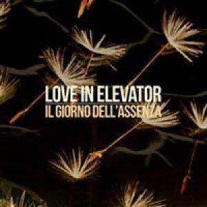 album Il Giorno Dell'Assenza - Love In Elevator